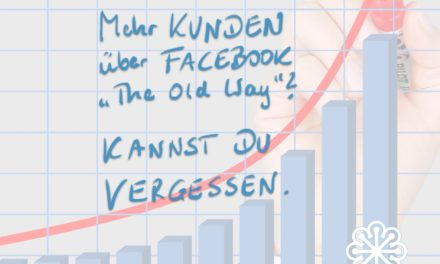 "Mehr Kunden über Facebook ""The Old Way""?"